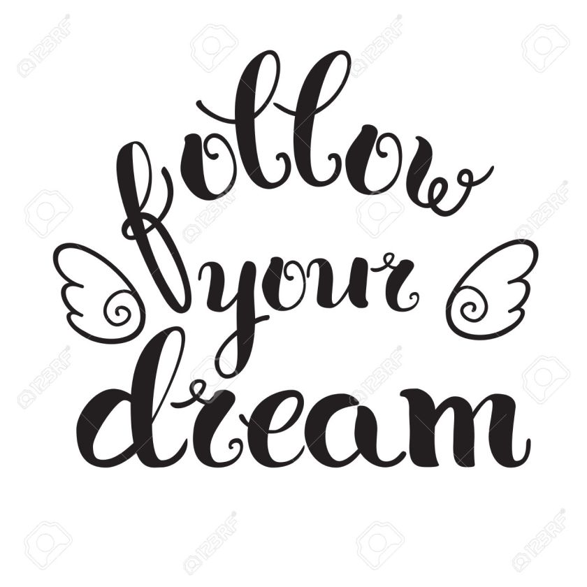 'Follow your dream
